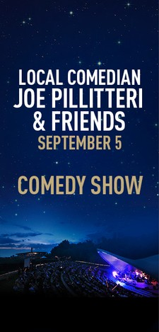 Local Comedian, Joe Pillitteri & Friends - Comedy Show